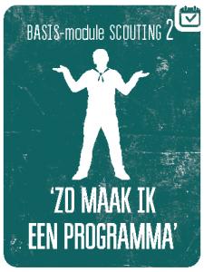 BASIS-MODULE II - ZO MAAK IK EEN PROGRAMMA @ Scoutinggroep De Stutters