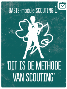 BASIS-MODULE I - DIT IS DE METHODE VAN SCOUTING @ Scouting de Landgraaf