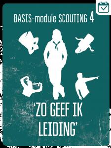 BASIS-MODULE IV - ZO GEEF IK LEIDING @ Scouting René Höppener