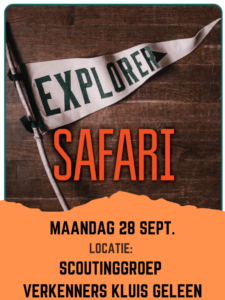 EXPLORER SAFARI @ Scoutinggroep Verkenners Kluis Geleen