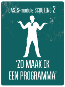 BASISMODULE II - ZO MAAK IK EEN PROGRAMMA @ Scouting Fons Olterdissen