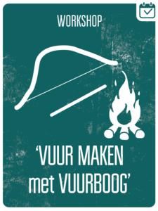 VUUR MAKEN MET VUURBOOG @ Buitenlocatie Scouting Nederweert