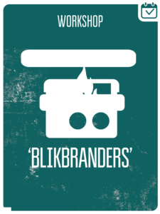 WORKSHOP BLIKBRANDERS I - HOUTBRANDERS @ Nog onbekend